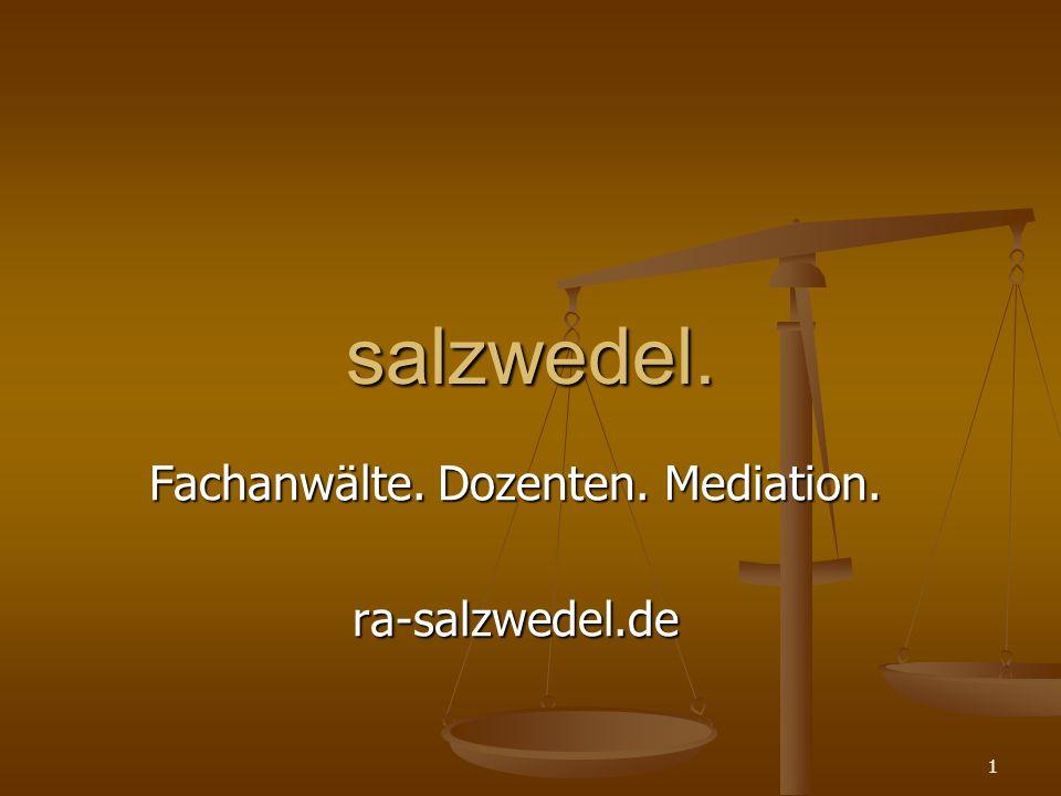 Fachanwälte. Dozenten. Mediation. ra-salzwedel.de salzwedel. 1
