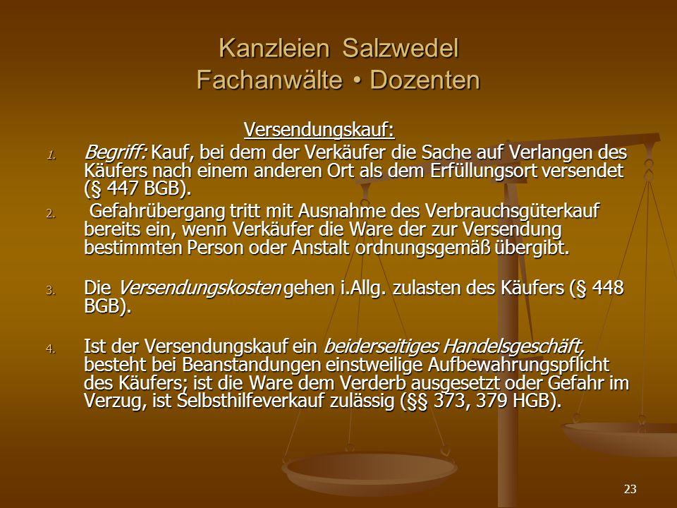 Kanzleien Salzwedel Fachanwälte Dozenten Versendungskauf: 1. Begriff: Kauf, bei dem der Verkäufer die Sache auf Verlangen des Käufers nach einem ander