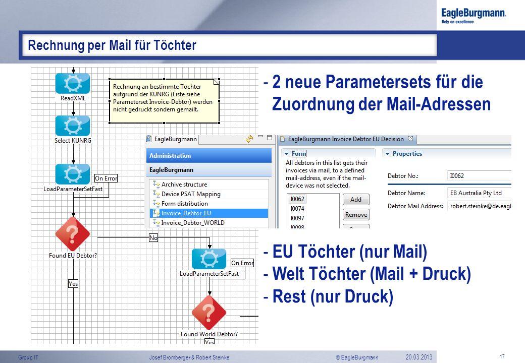 © EagleBurgmannGroup ITJosef Bromberger & Robert Steinke20.03.2013 17 Rechnung per Mail für Töchter - 2 neue Parametersets für die Zuordnung der Mail-