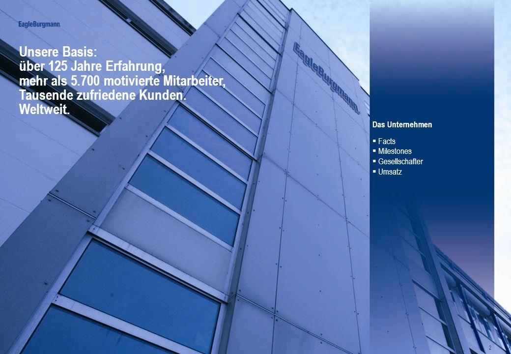 © EagleBurgmannGroup ITJosef Bromberger & Robert Steinke20.03.2013 2 Unsere Basis: über 125 Jahre Erfahrung, mehr als 5.700 motivierte Mitarbeiter, Ta
