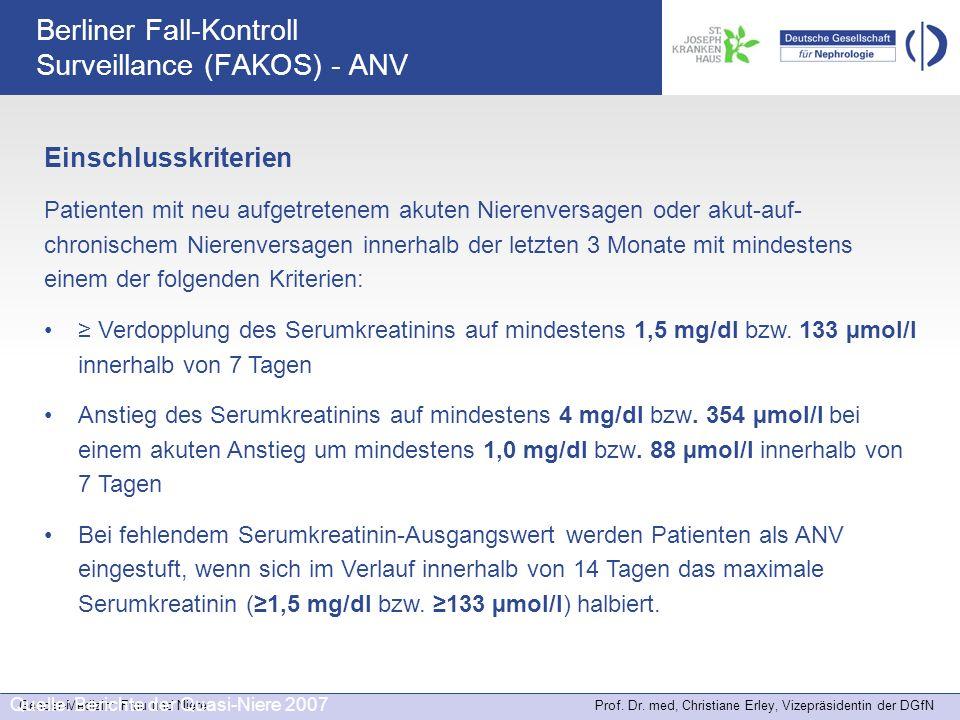 Gender-Medizin: Frau und Niere Prof. Dr. med, Christiane Erley, Vizepräsidentin der DGfN Quelle: Berichte der Quasi-Niere 2007 Berliner Fall-Kontroll