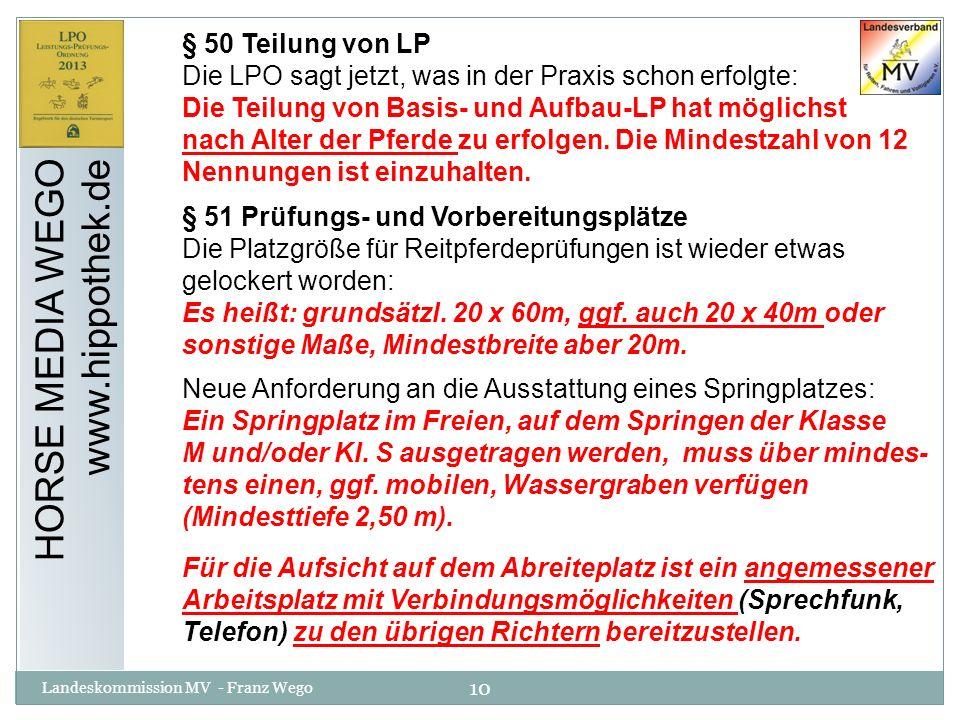 10 Landeskommission MV - Franz Wego HORSE MEDIA WEGO www.hippothek.de § 50 Teilung von LP Die LPO sagt jetzt, was in der Praxis schon erfolgte: Die Te