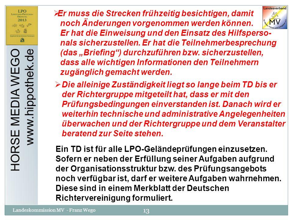 13 Landeskommission MV - Franz Wego HORSE MEDIA WEGO www.hippothek.de Er muss die Strecken frühzeitig besichtigen, damit noch Änderungen vorgenommen w