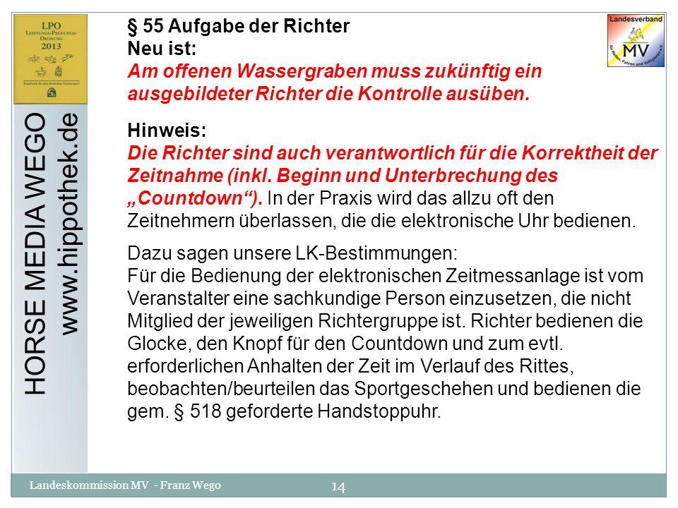 14 Landeskommission MV - Franz Wego HORSE MEDIA WEGO www.hippothek.de § 55 Aufgabe der Richter Neu ist: Am offenen Wassergraben muss zukünftig ein aus