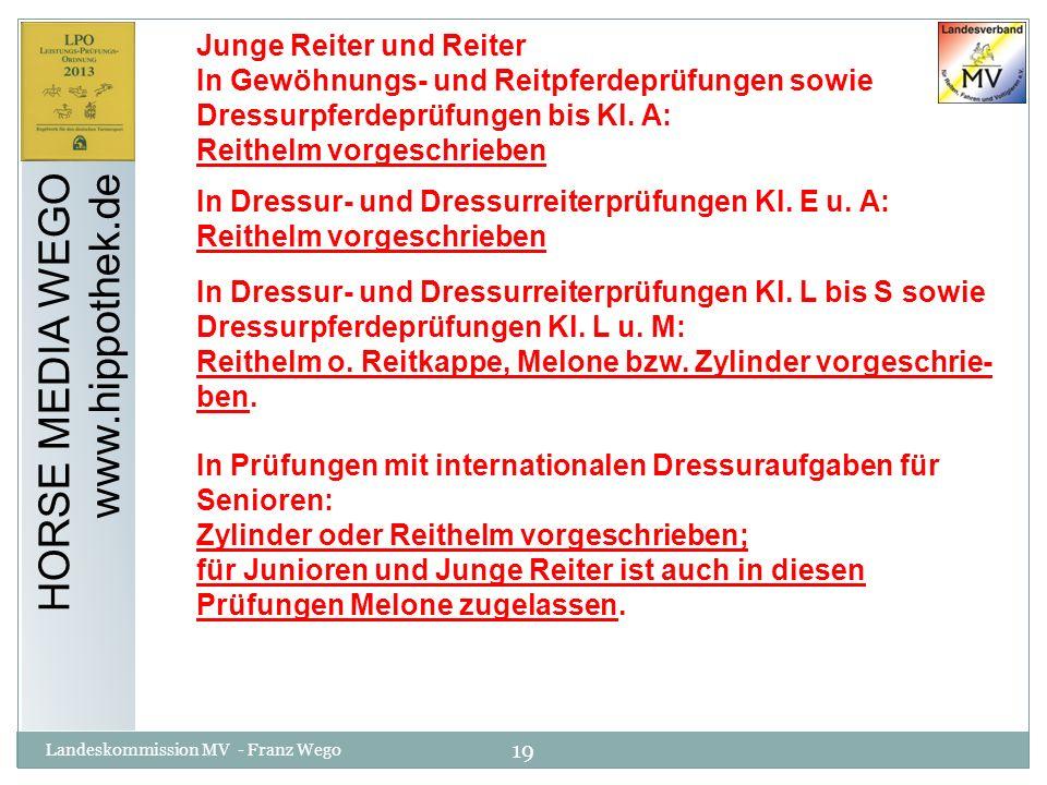 19 Landeskommission MV - Franz Wego HORSE MEDIA WEGO www.hippothek.de Junge Reiter und Reiter In Gewöhnungs- und Reitpferdeprüfungen sowie Dressurpfer
