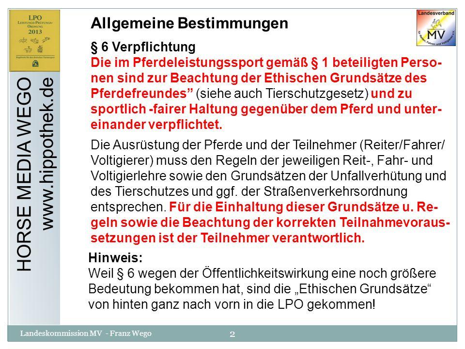 13 Landeskommission MV - Franz Wego HORSE MEDIA WEGO www.hippothek.de Er muss die Strecken frühzeitig besichtigen, damit noch Änderungen vorgenommen werden können.