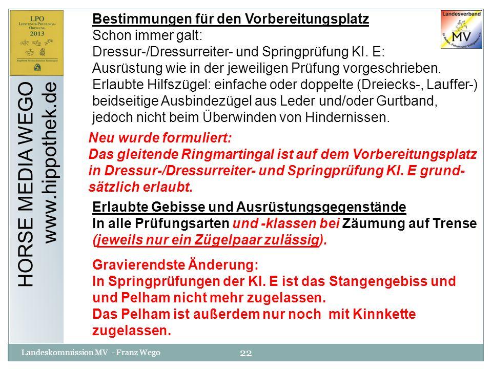 22 Landeskommission MV - Franz Wego HORSE MEDIA WEGO www.hippothek.de Bestimmungen für den Vorbereitungsplatz Schon immer galt: Dressur-/Dressurreiter