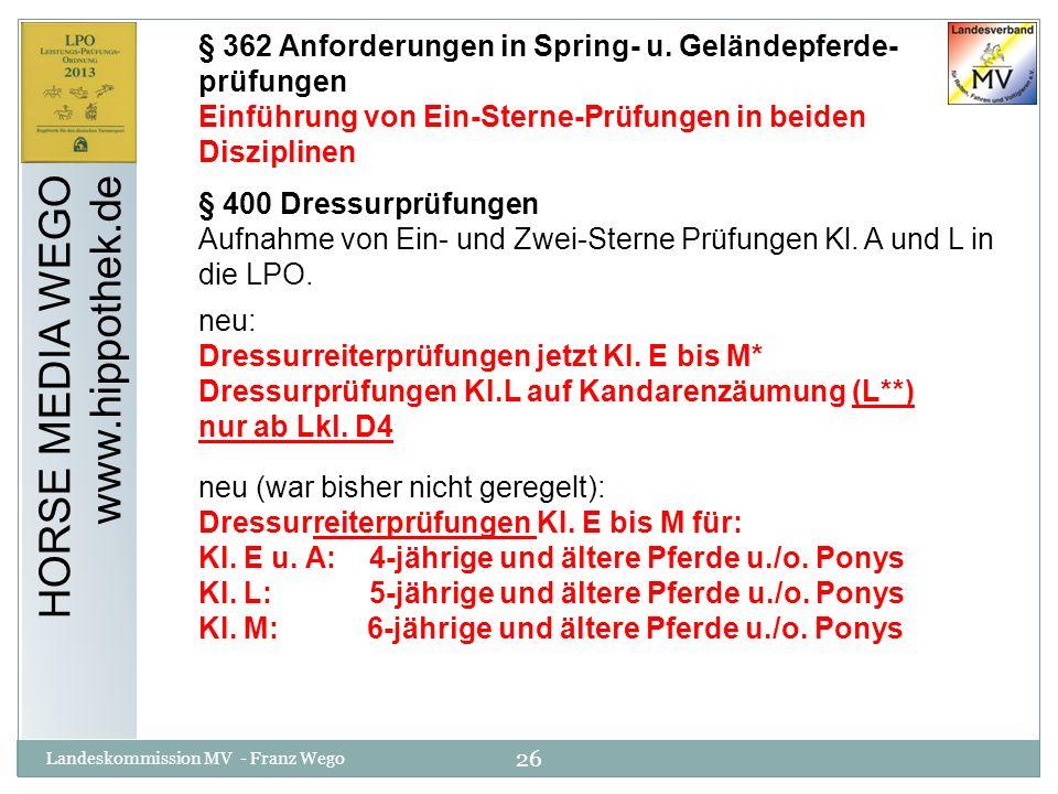 26 Landeskommission MV - Franz Wego HORSE MEDIA WEGO www.hippothek.de § 362 Anforderungen in Spring- u. Geländepferde- prüfungen Einführung von Ein-St