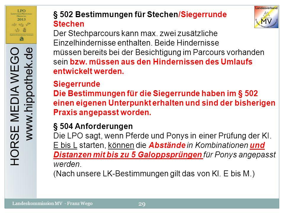 29 Landeskommission MV - Franz Wego HORSE MEDIA WEGO www.hippothek.de § 502 Bestimmungen für Stechen/Siegerrunde Stechen Der Stechparcours kann max. z