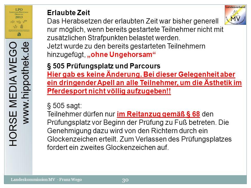 30 Landeskommission MV - Franz Wego HORSE MEDIA WEGO www.hippothek.de Erlaubte Zeit Das Herabsetzen der erlaubten Zeit war bisher generell nur möglich