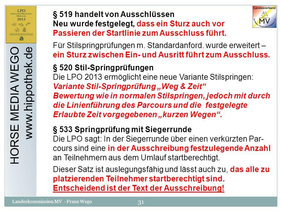 31 Landeskommission MV - Franz Wego HORSE MEDIA WEGO www.hippothek.de § 519 handelt von Ausschlüssen Neu wurde festgelegt, dass ein Sturz auch vor Pas