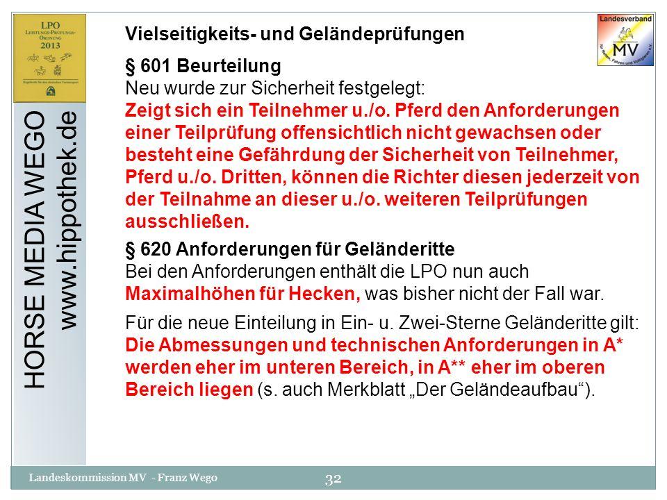 32 Landeskommission MV - Franz Wego HORSE MEDIA WEGO www.hippothek.de Vielseitigkeits- und Geländeprüfungen § 601 Beurteilung Neu wurde zur Sicherheit