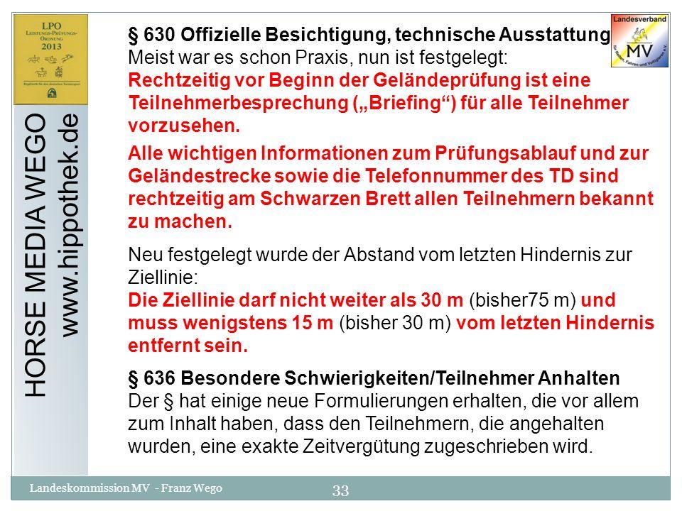 33 Landeskommission MV - Franz Wego HORSE MEDIA WEGO www.hippothek.de § 630 Offizielle Besichtigung, technische Ausstattung Meist war es schon Praxis,