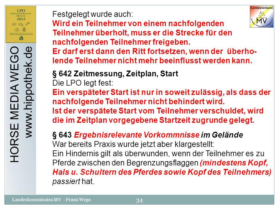 34 Landeskommission MV - Franz Wego HORSE MEDIA WEGO www.hippothek.de Festgelegt wurde auch: Wird ein Teilnehmer von einem nachfolgenden Teilnehmer üb