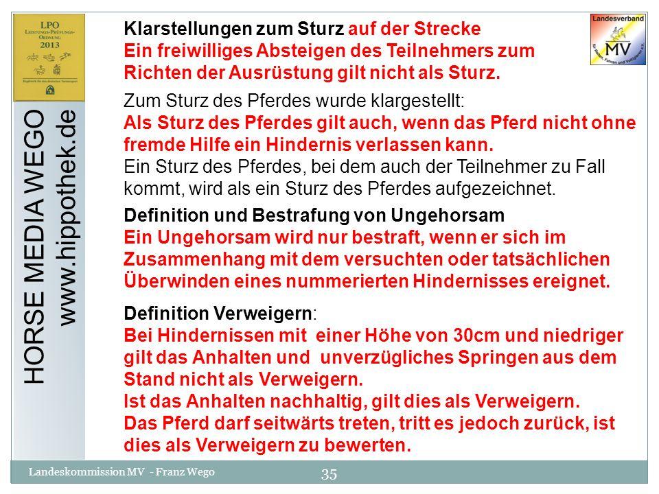 35 Landeskommission MV - Franz Wego HORSE MEDIA WEGO www.hippothek.de Klarstellungen zum Sturz auf der Strecke Ein freiwilliges Absteigen des Teilnehm