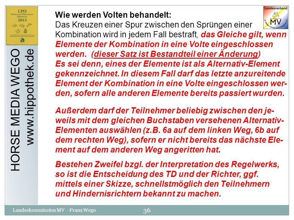 36 Landeskommission MV - Franz Wego HORSE MEDIA WEGO www.hippothek.de Wie werden Volten behandelt: Das Kreuzen einer Spur zwischen den Sprüngen einer