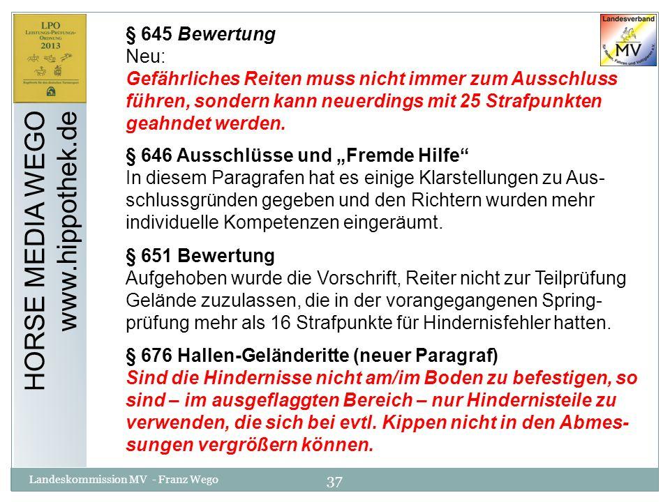 37 Landeskommission MV - Franz Wego HORSE MEDIA WEGO www.hippothek.de § 645 Bewertung Neu: Gefährliches Reiten muss nicht immer zum Ausschluss führen,