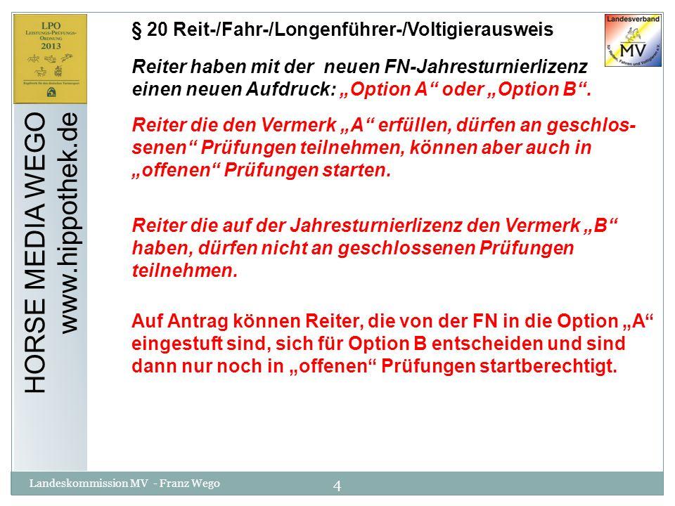 15 Landeskommission MV - Franz Wego HORSE MEDIA WEGO www.hippothek.de § 56 Richtereinsatz Neues Richtverfahren: Richten mit (Gesamt-) Wertnoten mit getrennt sitzenden Richtern.