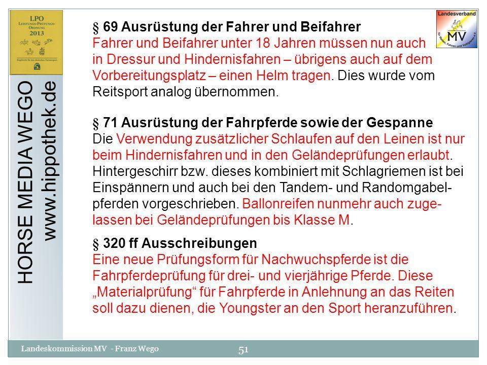 51 Landeskommission MV - Franz Wego HORSE MEDIA WEGO www.hippothek.de § 69 Ausrüstung der Fahrer und Beifahrer Fahrer und Beifahrer unter 18 Jahren mü