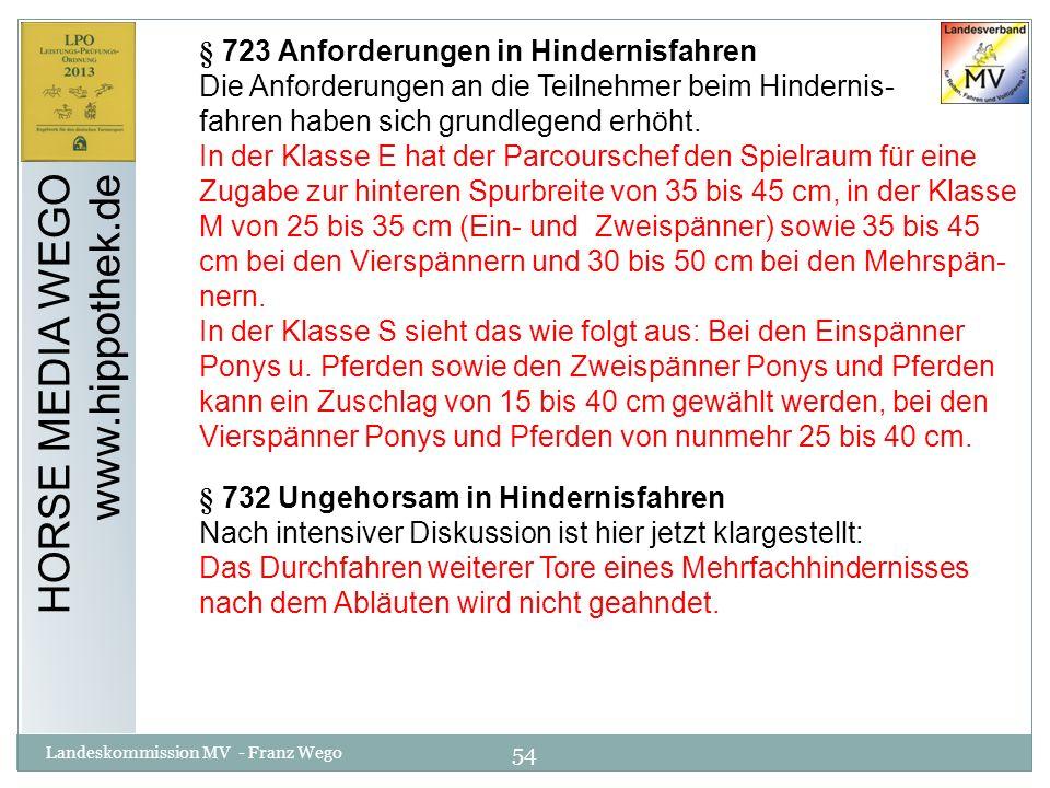 54 Landeskommission MV - Franz Wego HORSE MEDIA WEGO www.hippothek.de § 723 Anforderungen in Hindernisfahren Die Anforderungen an die Teilnehmer beim