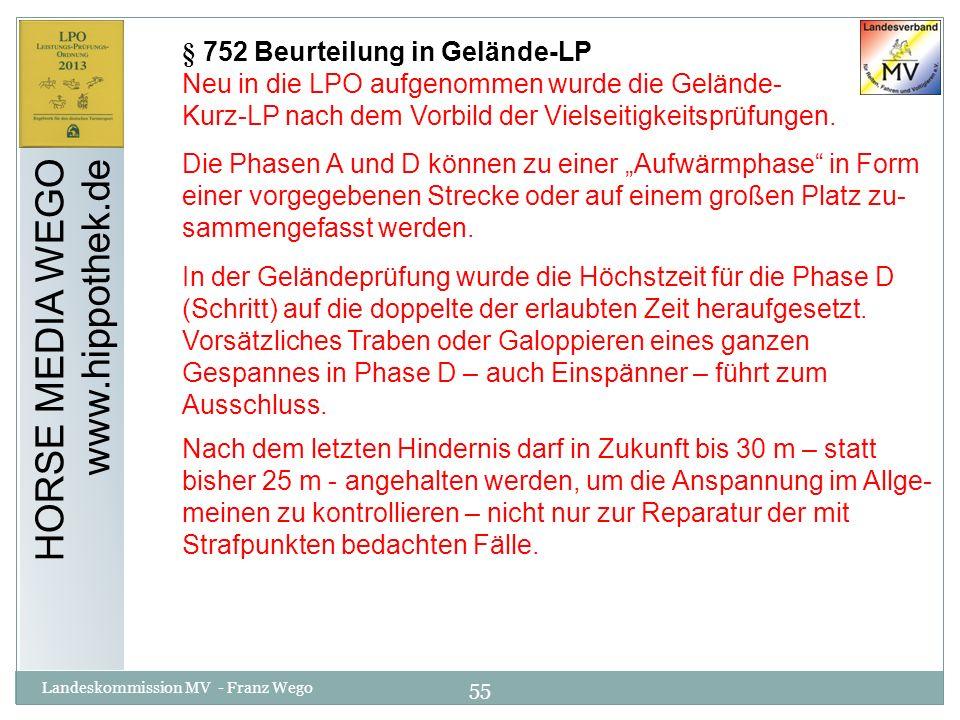 55 Landeskommission MV - Franz Wego HORSE MEDIA WEGO www.hippothek.de § 752 Beurteilung in Gelände-LP Neu in die LPO aufgenommen wurde die Gelände- Ku