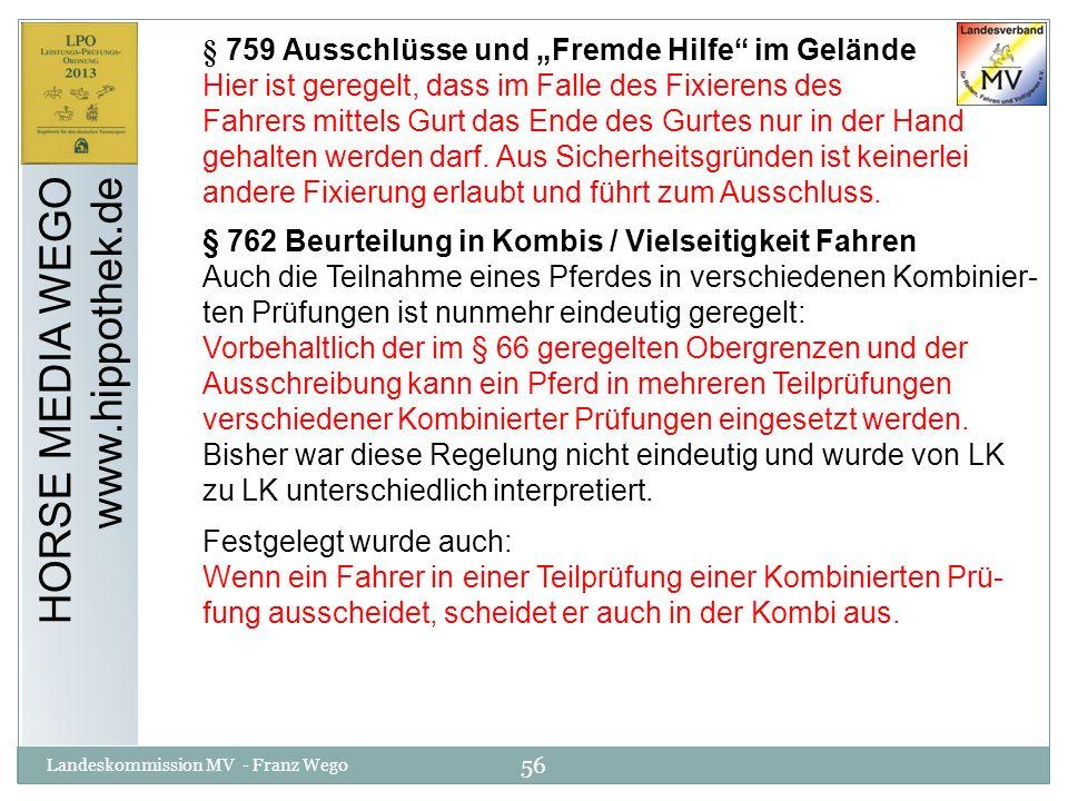 56 Landeskommission MV - Franz Wego HORSE MEDIA WEGO www.hippothek.de § 759 Ausschlüsse und Fremde Hilfe im Gelände Hier ist geregelt, dass im Falle d