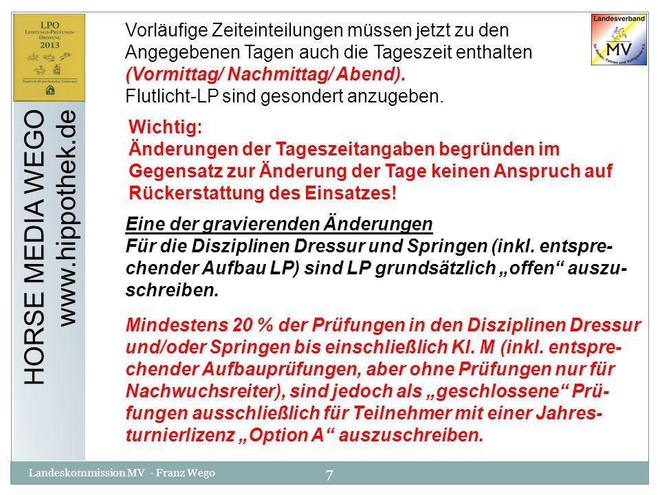 18 Landeskommission MV - Franz Wego HORSE MEDIA WEGO www.hippothek.de § 66 Teilnahmebeschränkungen von Pferden Zu LP sind nicht zugelassen bzw.