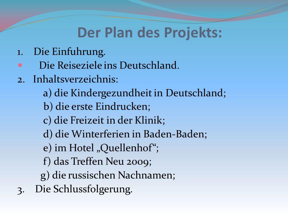 Die Projektziele: 1)versammeln wahrheitsgemasse Materialien uber Deutschland, um am Ende des Schuljahres in einer deutschesprachige Konferenz mit mein