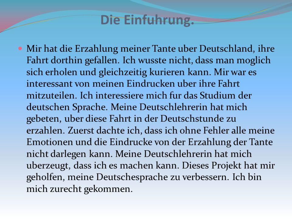 Der Plan des Projekts: 1. Die Einfuhrung. Die Reiseziele ins Deutschland. 2. Inhaltsverzeichnis: a) die Kindergezundheit in Deutschland; b) die erste