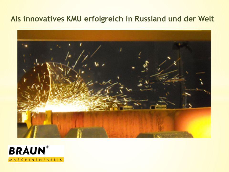 Als innovatives KMU erfolgreich in Russland und der Welt