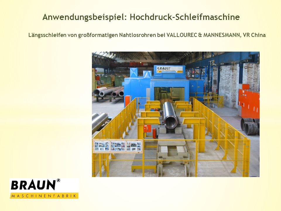 Anwendungsbeispiel: Hochdruck-Schleifmaschine Längsschleifen von großformatigen Nahtlosrohren bei VALLOUREC & MANNESMANN, VR China