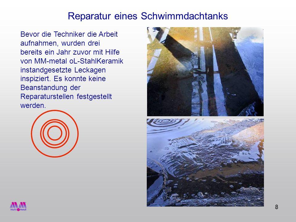 9 Reparatur eines Schwimmdachtanks Lose Korrosionsteile müssen von der zu be- schichtenden Stelle entfernt werden, während der Bereich so trocken wie möglich gehalten wird.