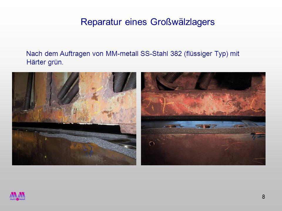 8 Reparatur eines Großwälzlagers Nach dem Auftragen von MM-metall SS-Stahl 382 (flüssiger Typ) mit Härter grün.
