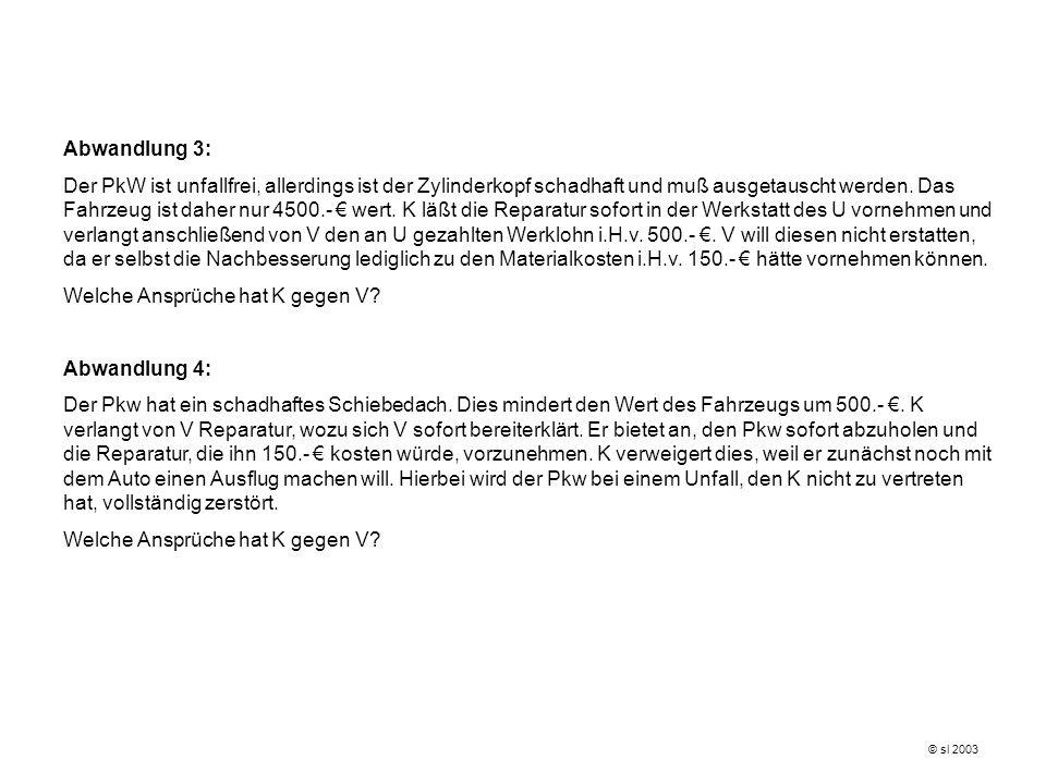 (1)Annahmeverzug des K 1) Erfüllbarer Anspruch (§ 271 BGB) (+) 2) Ordnungsgemäßes Angebot (§ 294 BGB) V hat die (einzig geschuldete) Art der Nacherfüllung angeboten.