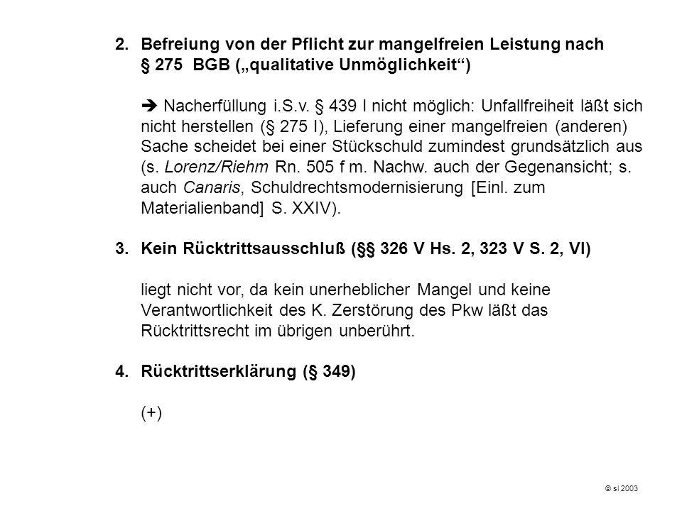 F.Anspruch des K gegen V auf Erstattung der ersparten Nachbesserungsaufwendungen I.Aus § 326 II 2, IV, 346 I BGB Setzt voraus, daß der Anspruch auf die Gegenleistung nach § 326 II 1 BGB aufrechterhalten bleibt, weil der Gl.