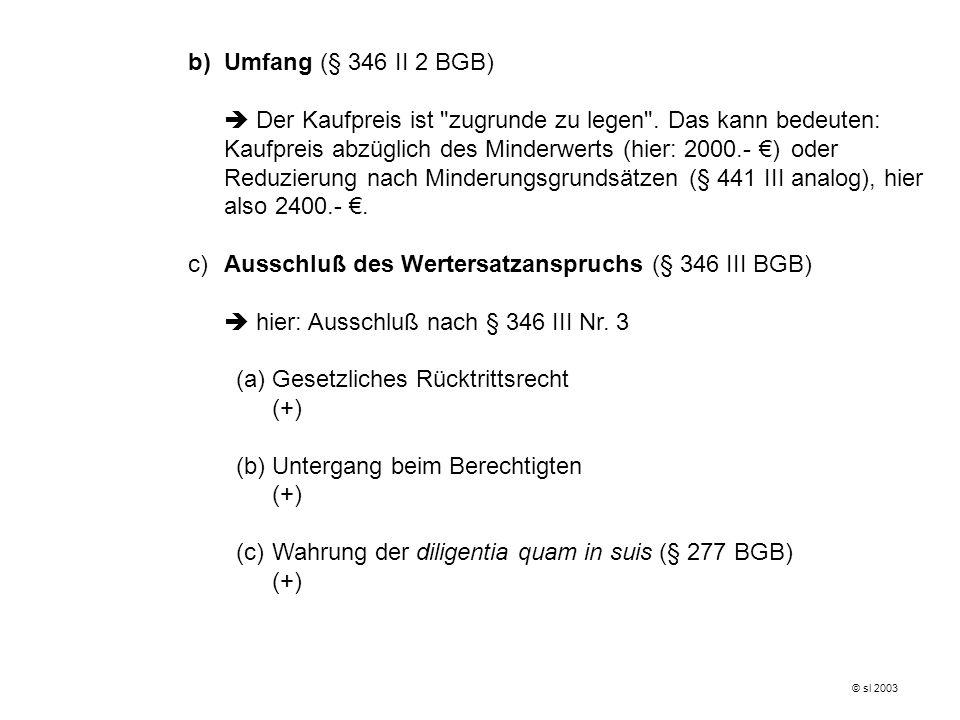 b)Umfang (§ 346 II 2 BGB) Der Kaufpreis ist