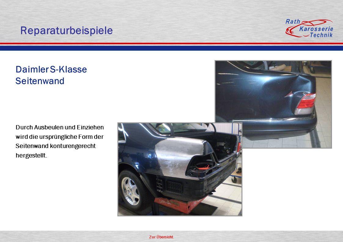 Zur Übersicht Daimler S-Klasse Seitenwand Durch Ausbeulen und Einziehen wird die ursprüngliche Form der Seitenwand konturengerecht hergestellt. Repara