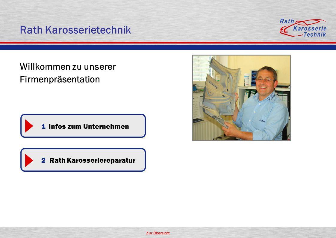 Zur Übersicht Rath Karosserietechnik Willkommen zu unserer Firmenpräsentation 1 Infos zum Unternehmen 2 Rath Karosseriereparatur