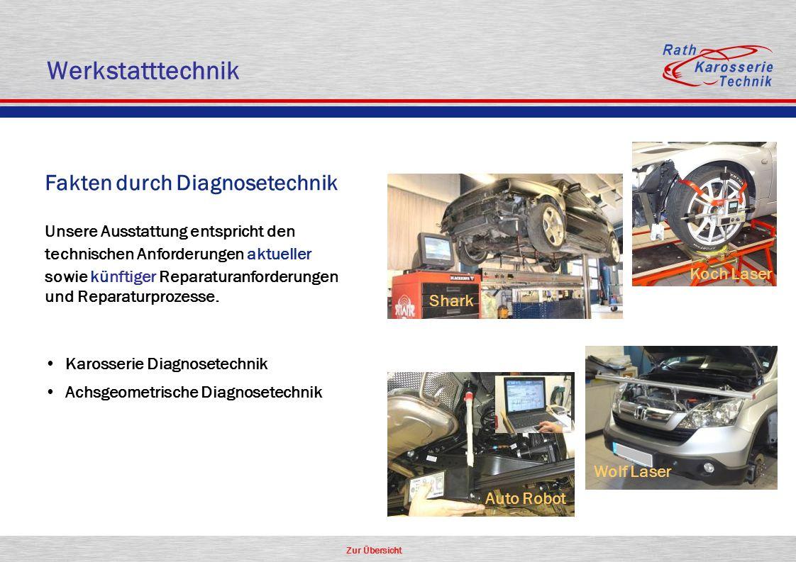 Zur Übersicht Fakten durch Diagnosetechnik Unsere Ausstattung entspricht den technischen Anforderungen aktueller sowie künftiger Reparaturanforderunge