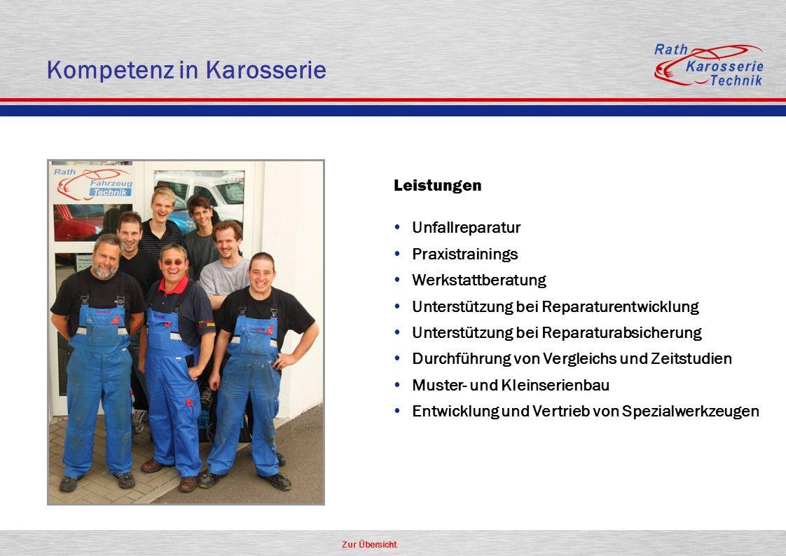 Zur Übersicht Kompetenz in Karosserie Leistungen Unfallreparatur Praxistrainings Werkstattberatung Unterstützung bei Reparaturentwicklung Unterstützun