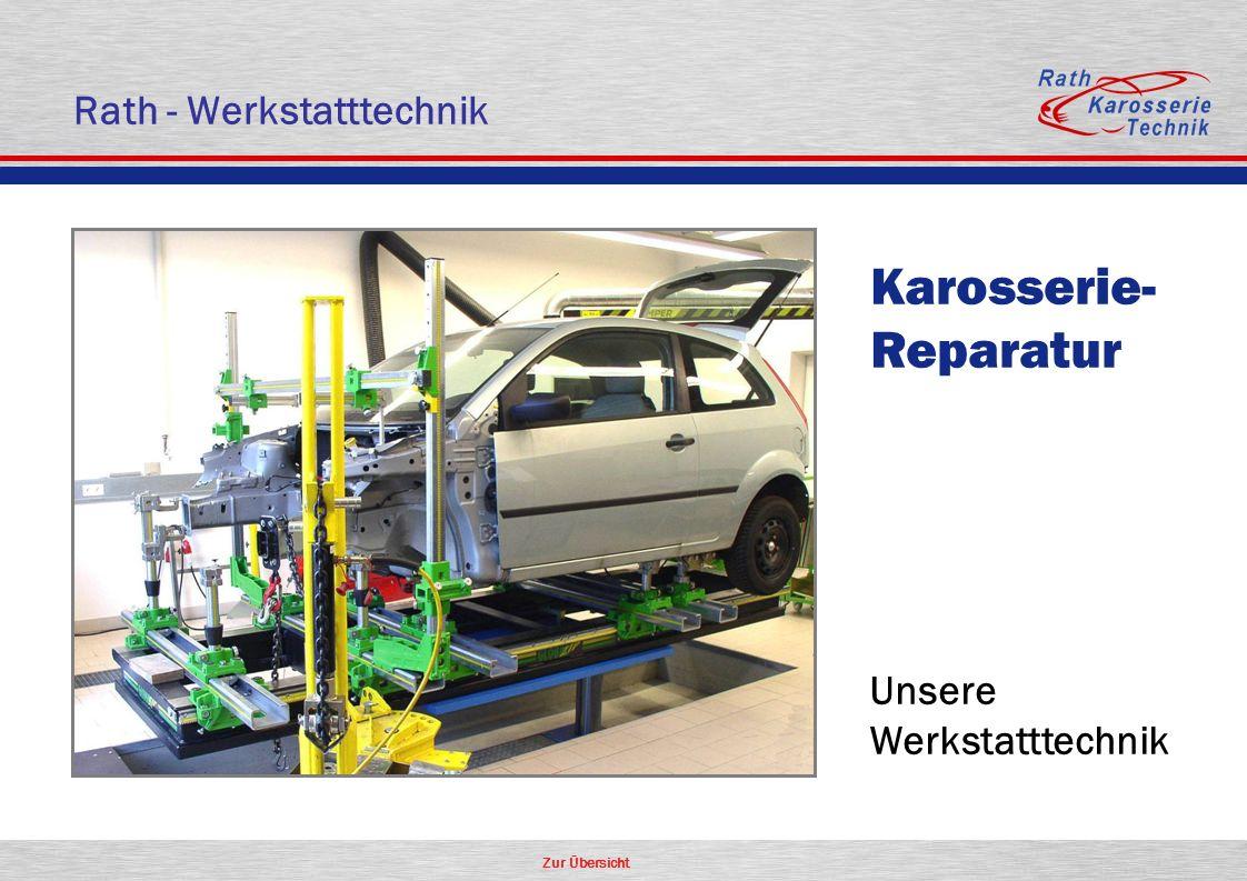 Zur Übersicht Rath - Werkstatttechnik Unsere Werkstatttechnik Karosserie- Reparatur