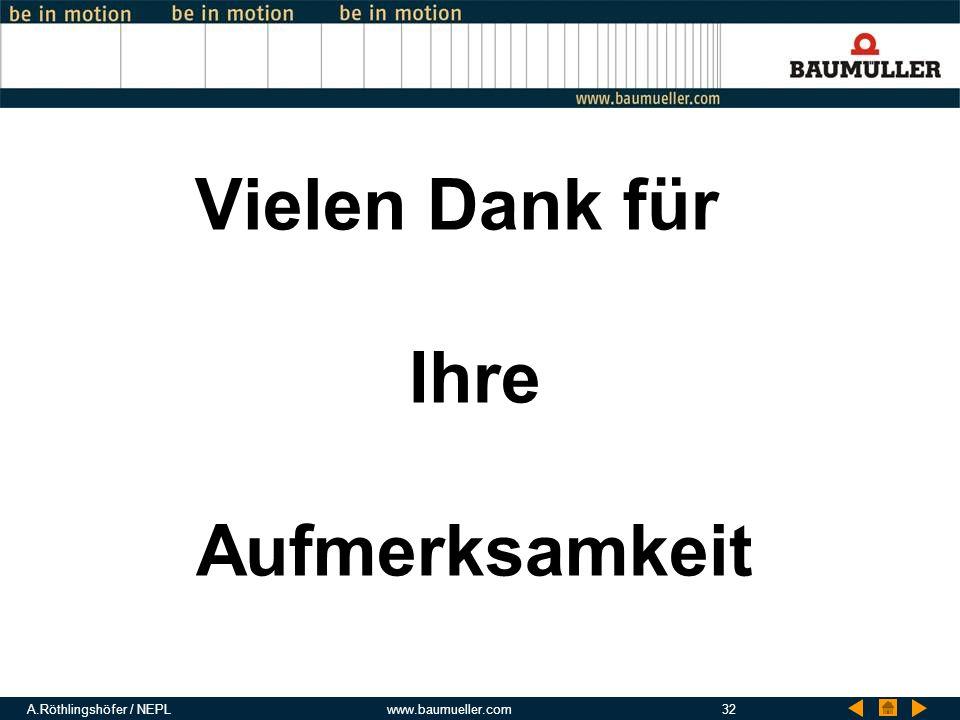 A.Röthlingshöfer / NEPLwww.baumueller.com32 Vielen Dank für Ihre Aufmerksamkeit