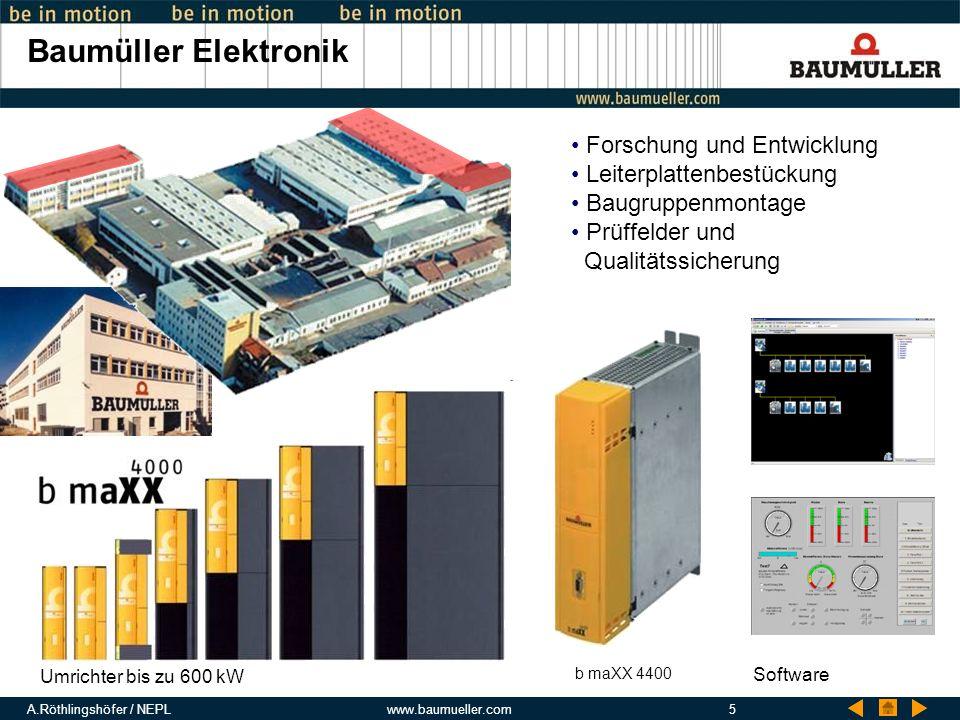 A.Röthlingshöfer / NEPLwww.baumueller.com5 Baumüller Elektronik Umrichter bis zu 600 kW Forschung und Entwicklung Leiterplattenbestückung Baugruppenmo