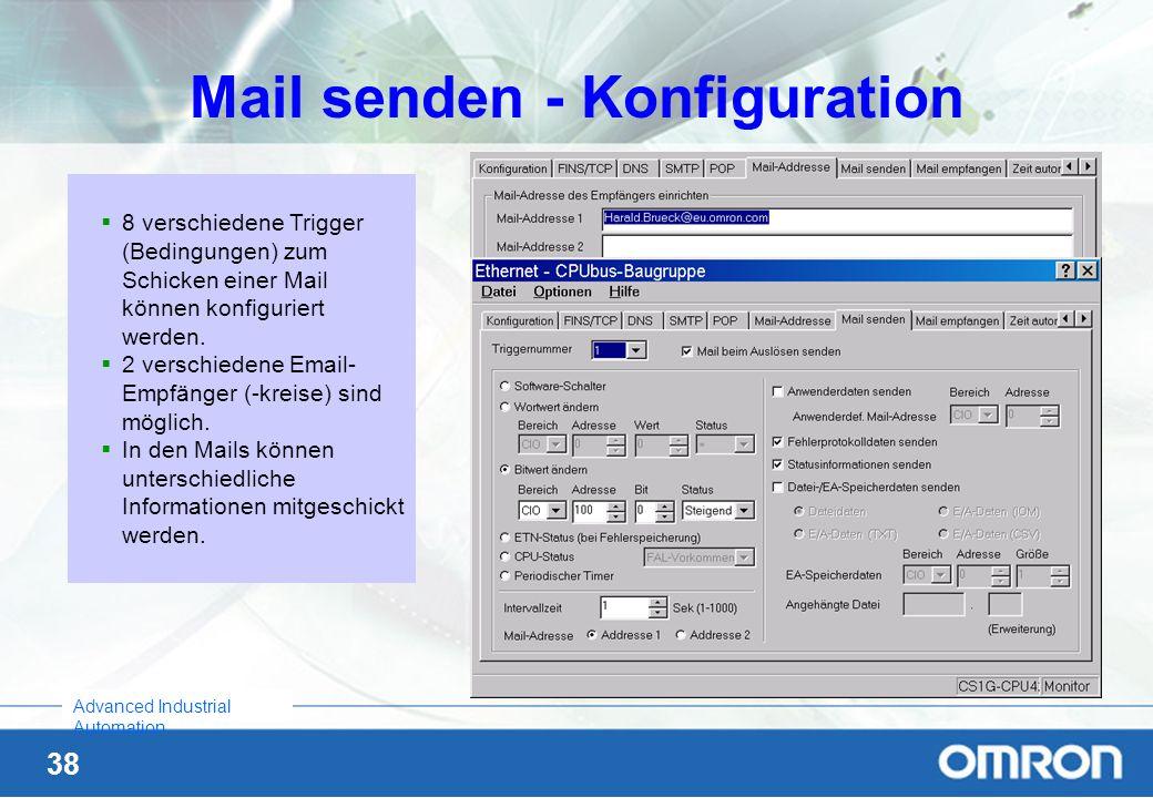 38 Advanced Industrial Automation Mail senden - Konfiguration 8 verschiedene Trigger (Bedingungen) zum Schicken einer Mail können konfiguriert werden.