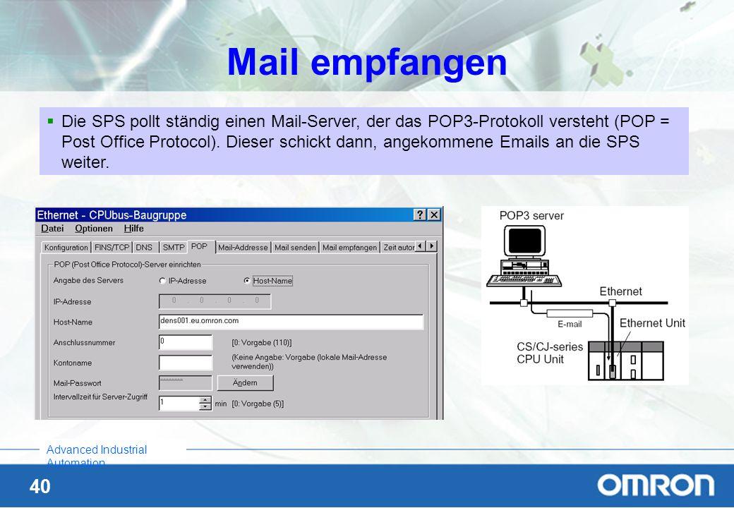 40 Advanced Industrial Automation Mail empfangen Die SPS pollt ständig einen Mail-Server, der das POP3-Protokoll versteht (POP = Post Office Protocol)