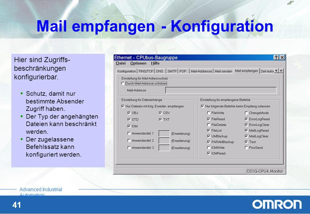 41 Advanced Industrial Automation Mail empfangen - Konfiguration Hier sind Zugriffs- beschränkungen konfigurierbar. Schutz, damit nur bestimmte Absend