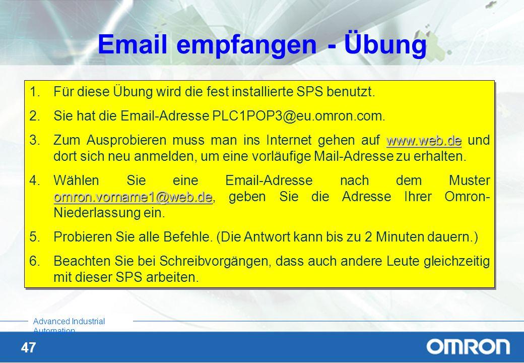 47 Advanced Industrial Automation Email empfangen - Übung 1.Für diese Übung wird die fest installierte SPS benutzt. 2.Sie hat die Email-Adresse PLC1PO