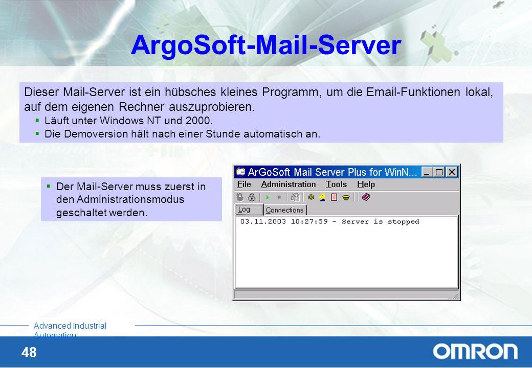48 Advanced Industrial Automation ArgoSoft-Mail-Server Dieser Mail-Server ist ein hübsches kleines Programm, um die Email-Funktionen lokal, auf dem ei