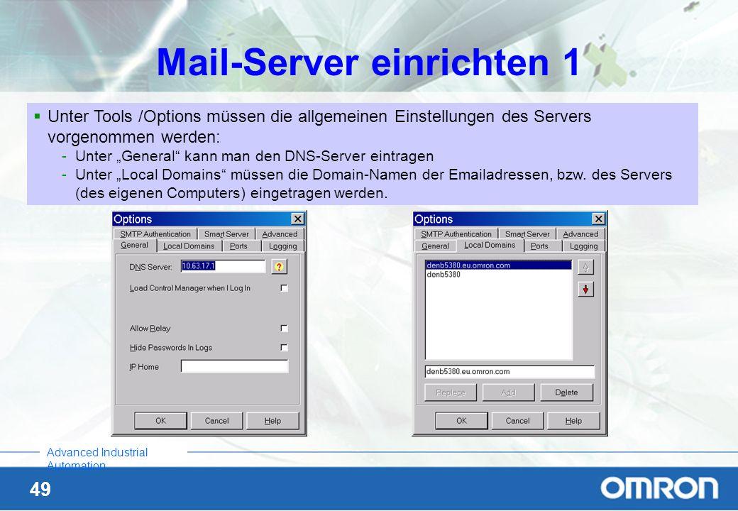 49 Advanced Industrial Automation Mail-Server einrichten 1 Unter Tools /Options müssen die allgemeinen Einstellungen des Servers vorgenommen werden: -