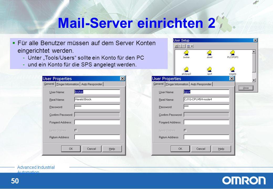 50 Advanced Industrial Automation Mail-Server einrichten 2 Für alle Benutzer müssen auf dem Server Konten eingerichtet werden. -Unter Tools/Users soll